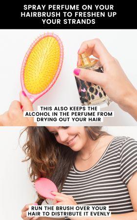 讓頭髮隨時隨地都香香的髮絲很容易沾黏到各種氣味,像是吃完飯的油煙味或是去夜店後的菸酒味,如果想讓妳的髮絲隨時隨地都散發迷人又自然的香味,可將香水噴灑於梳子,然後輕輕梳髮,讓香水自然而然的沾附於妳的髮絲即可完成。